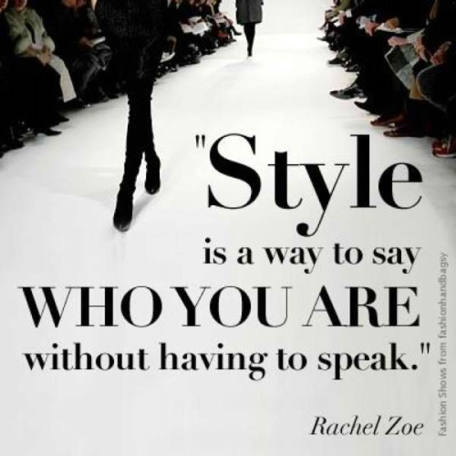 Style is a way to say without having to speak. Quote