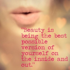 Beauty is being the best possible version of yourself on the inside and out. Quote