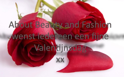 Fijne Valentijnsdag xx About Beauty and Fashion