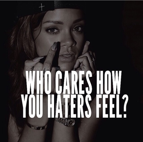 Who cares how you haters feel?